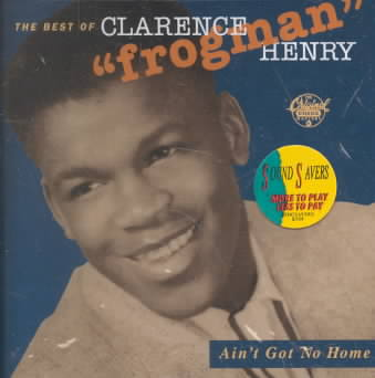 AIN'T GOT NO HOME BEST OF CLARENCE BY HENRY,CLARENCE (CD)